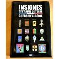 LIVRE DES INSIGNES DE L ARMEE DE TERRE - GUERRE D ALGERIE